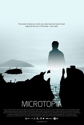 Microtopia  documentary about micro dwellings, downsizing and living off the grid.