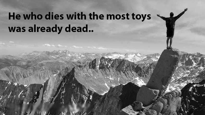 he-who-dies-with-the-most-toys-was-already-dead