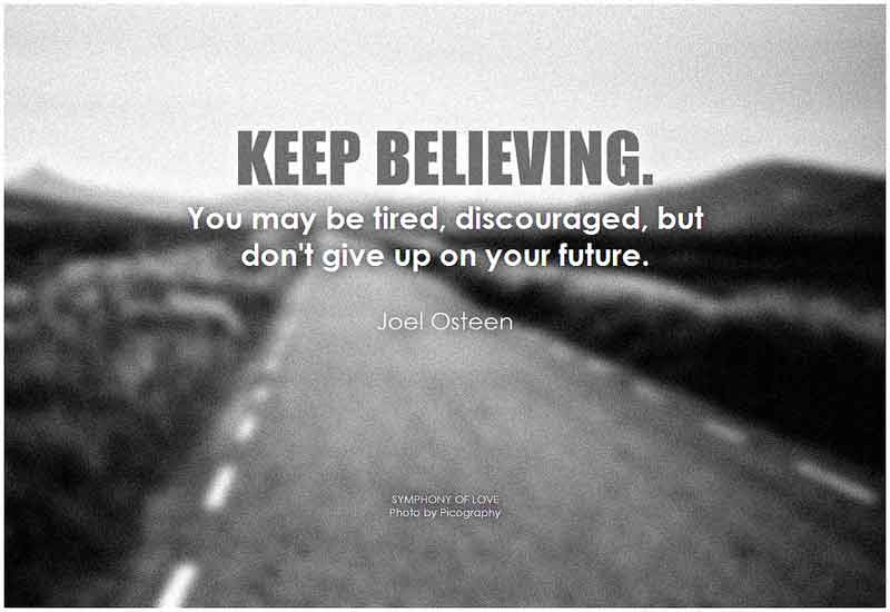 keep believing in yourself and your goal
