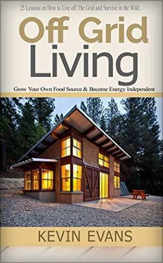Off-Grid-Living-25-Lessons-on-How-to-Live-off-The-Grid-and-Survive-in-the-Wild