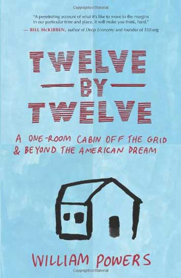 Twelve by Twelve: A One-Room Cabin Off the Grid